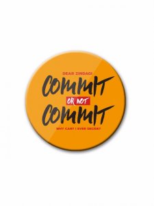 Dear Zindagi Commit or Not Commit Badge