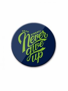 Dear Zindagi Never Give Up Badge