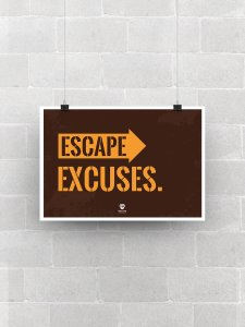 Escape Excuses Poster
