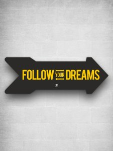 Follow Your Dreams Signage