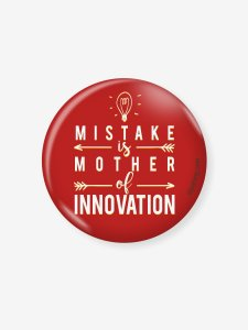 Mistake Is Mother Of Innovation Badge