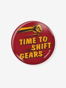 Time To Shift Gears Badge